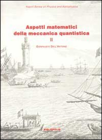 Aspetti matematici della meccanica quantistica