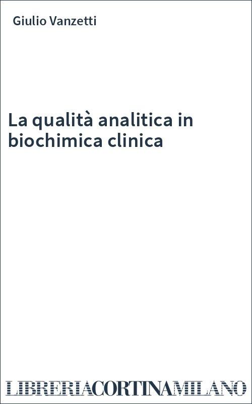 La qualità analitica in biochimica clinica