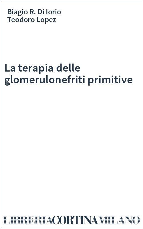 La terapia delle glomerulonefriti primitive