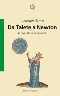 Da Talete a Newton. La fisica nelle parole dei giganti
