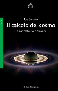 Il calcolo del cosmo. La matematica svela l'universo