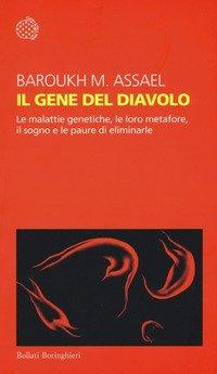Il gene del diavolo. Le malattie genetiche, le loro metafore, il sogno e la paura di eliminarle