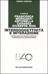 Intersoggettività e interazione. Un dialogo fra scienze cognitive, scienze sociali e neuroscienze
