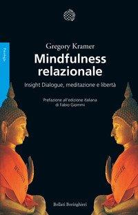 Mindfulness relazionale. Insight Dialogue, meditazione e libertà