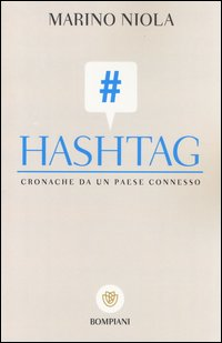 Hashtag. Cronache da un paese connesso
