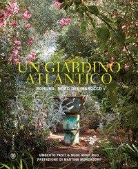 Un giardino atlantico. Rohuna, Nord del Marocco