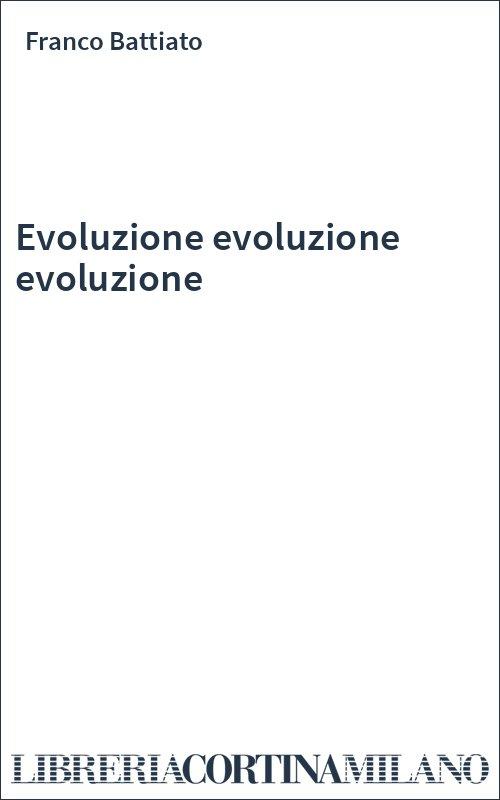 Evoluzione evoluzione evoluzione
