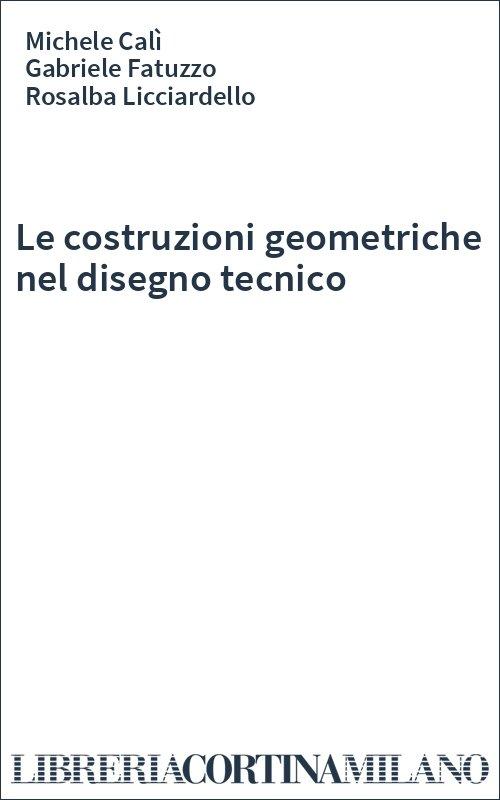 Le costruzioni geometriche nel disegno tecnico