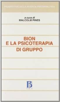 Bion e la psicoterapia di gruppo