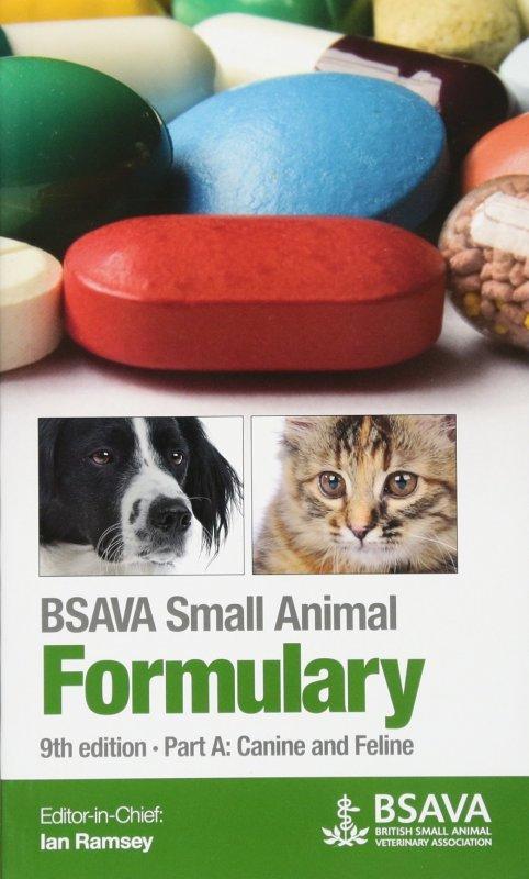 BSAVA Small Animal Formulary, Part A - Canine and Feline