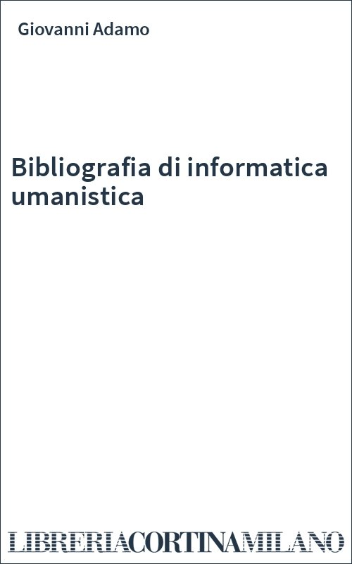 Bibliografia di informatica umanistica