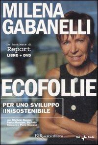 Ecofollie. Per uno sviluppo (in)sostenibile