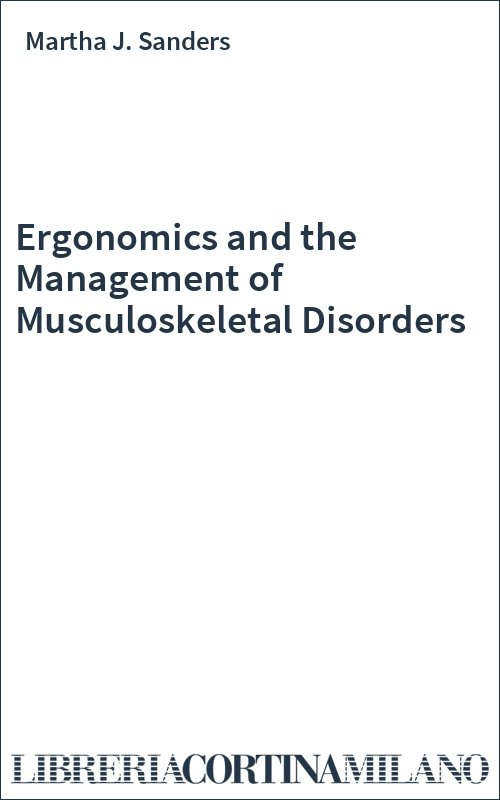 Ergonomics and the Management of Musculoskeletal Disorders