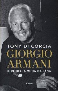 Giorgio Armani. Il re della moda italiana