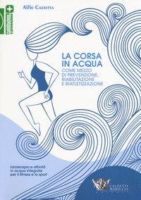 La corsa in acqua come mezzo di prevenzione, riabilitazione e riatletizzazione