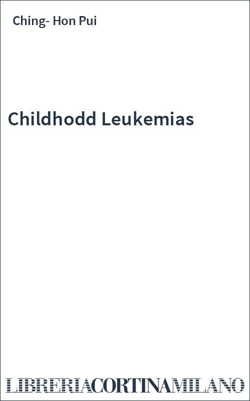 Childhodd Leukemias