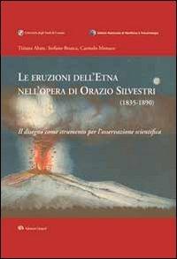 Le eruzioni dell'Etna nell'opera di Orazio Silvestri (1835-1890). Il disegno come strumento per l'osservazione scientifica