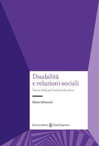 Disabilità e relazioni sociali. Temi e sfide per l'azione educativa