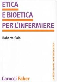 Etica e bioetica per l'infermiere
