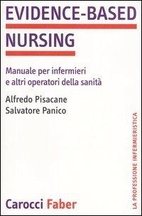 Evidence-based nursing. Manuale per infermieri e altri operatori della sanità