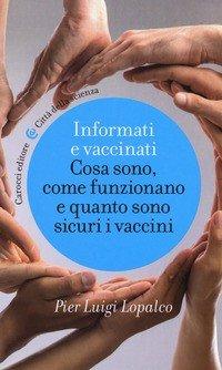Informati e vaccinati. Cosa sono, come funzionano e quanto sono sicuri i vaccini