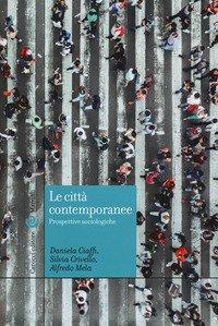 Le città contemporanee. Prospettive sociologiche