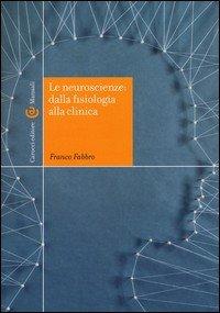 Le neuroscienze: dalla fisiologia alla clinica