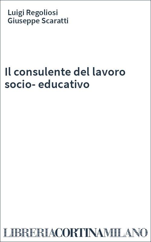 Il consulente del lavoro socio-educativo