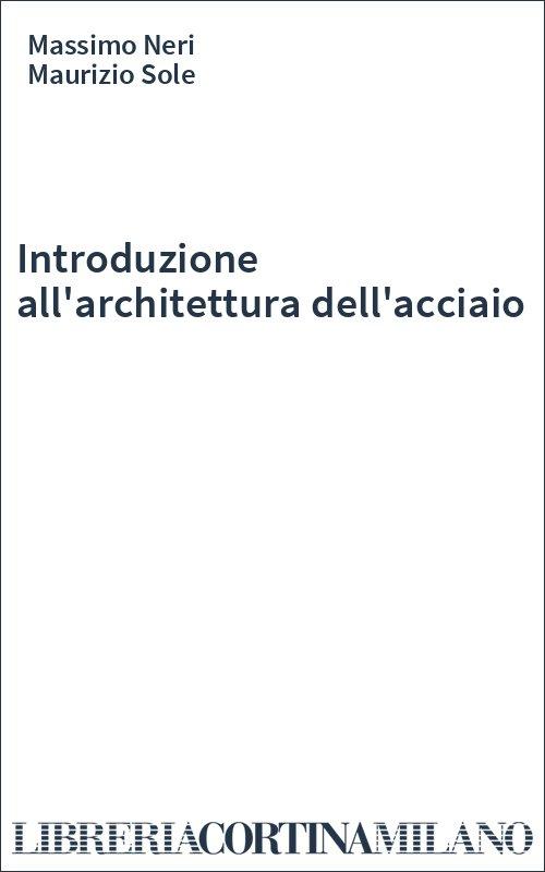 Introduzione all'architettura dell'acciaio
