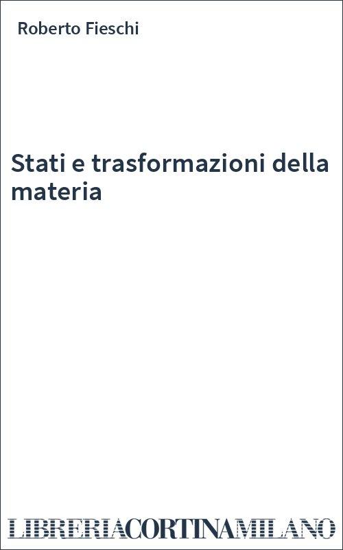 Stati e trasformazioni della materia