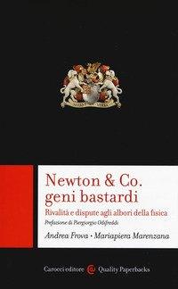 Newton & Co. geni bastardi. Rivalità e dispute agli albori della fisica