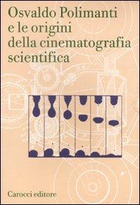 Osvaldo Polimanti e le origini della cinematografia scientifica