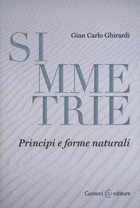 Simmetrie. Principi e forme naturali