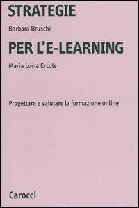 Strategie per l'e-learning. Progettare e valutare la formazione on-line