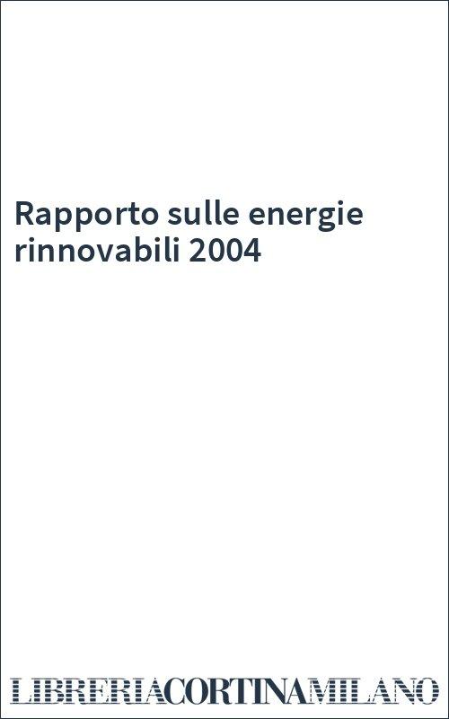 Rapporto sulle energie rinnovabili 2004