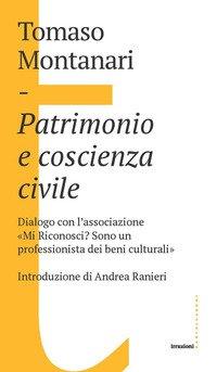 Patrimonio e coscienza civile. Dialogo con l'associazione «Mi Riconosci? Sono un professionista dei beni culturali»