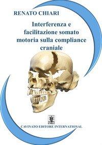 Interferenza e facilitazione somato-motoria sulla compliance craniale