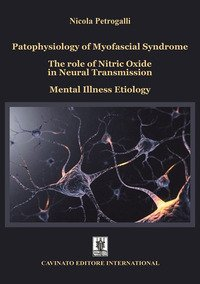 Patophysiology of myofascial syndrome. The role of nitric oxide in neural transmission. Mental illness etiology
