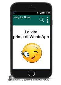 La vita prima di WhatsApp