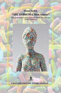 «Microbioma Mon Amour». Tutto quello che devi sapere sui microbi «buoni» che vivono in te, su di te e intorno a te