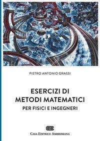 Esercizi di metodi matematici per fisici e ingegneri