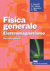 Fisica generale. Elettromagnetismo