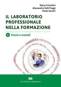 Il laboratorio professionale nella formazione. Teorie e metodi