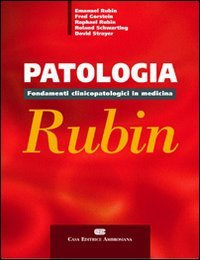 Patologia di Rubin. Fondamenti clinicopatologici in medicina