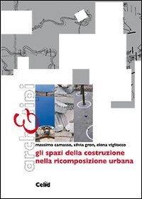 Gli spazi della costruzione nella ricomposizione urbana