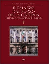 Il palazzo Dal Pozzo della Cisterna nell'isola dell'Assunta in Torino