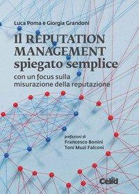 Il reputation management spiegato semplice. Con un focus sulla misurazione della reputazione