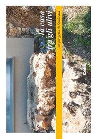 La casa tra gli ulivi. Un progetto di Studioata-The house among the olive trees. A project by Studioata