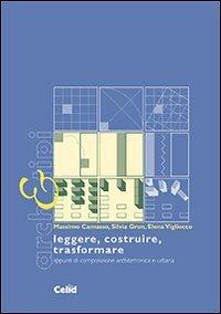 Leggere, costruire, trasformare. Appunti di composizione architettonica e urbana