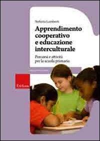 Apprendimento cooperativo e educazione interculturale. Percorsi e attività per la scuola primaria